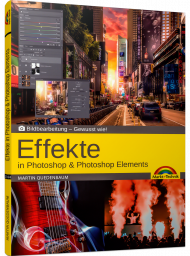 Effekte in Photoshop und Photoshop Elements, ISBN: 978-3-95982-144-5, Best.Nr. MT-2144, erschienen 04/2020, € 14,95