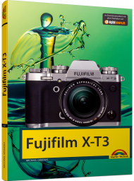 Fujifilm X-T3, ISBN: 978-3-95982-147-6, Best.Nr. MT-2147, erschienen 02/2019, € 24,95