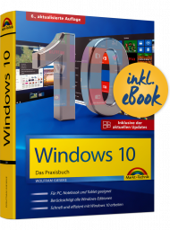 Windows 10 - Das Praxisbuch inkl. E-Book, ISBN: 978-3-95982-169-8, Best.Nr. MT-2169, erschienen 09/2019, € 19,95