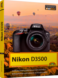 Nikon D3500, ISBN: 978-3-95982-190-2, Best.Nr. MT-2190, erschienen 05/2019, € 24,95