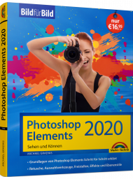 Photoshop Elements 2020 - Bild für Bild, ISBN: 978-3-95982-196-4, Best.Nr. MT-2196, erschienen 12/2019, € 16,95