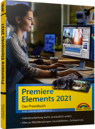 Premiere Elements 2021, ISBN: 978-3-95982-239-8, Best.Nr. MT-2239, erschienen 03/2021, € 24,95