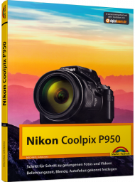 Nikon Coolpix P950, ISBN: 978-3-95982-240-4, Best.Nr. MT-2240, erschienen 05/2020, € 24,95