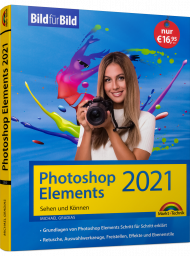 Photoshop Elements 2021 - Bild für Bild, ISBN: 978-3-95982-250-3, Best.Nr. MT-2250, erschienen 12/2020, € 16,95