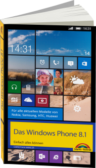 MT-84145, Das Windows Phone 8.1 von MT Markt+Technik, 320 S., EUR 19,95 (08/2014), 3-945384-14-1