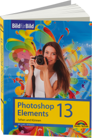 Photoshop Elements 13 - Bild f�r Bild, Best.Nr. MT-84329, € 14,95