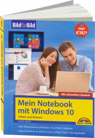 Mein Notebook mit Windows 10 - Bild für Bild, Best.Nr. MT-8467, € 14,95