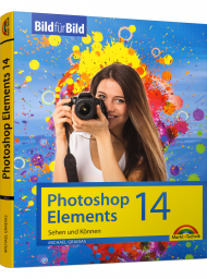Photoshop Elements 14 - Bild für Bild, ISBN: 978-3-945384-72-5, Best.Nr. MT-84725, erschienen 11/2015, € 14,95
