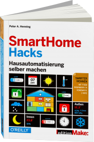SmartHome Hacks, ISBN: 978-3-96009-012-0, Best.Nr. OR-012, erschienen 06/2016, € 32,90