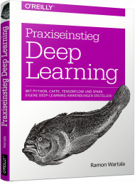Praxiseinstieg Deep Learning, ISBN: 978-3-96009-054-0, Best.Nr. OR-054, erschienen 01/2018, € 29,90