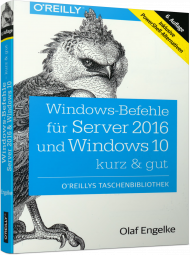 Windows-Befehle für Server 2016 & Windows 10 - kurz & gut, ISBN: 978-3-96009-069-4, Best.Nr. OR-069, erschienen 03/2018, € 14,90