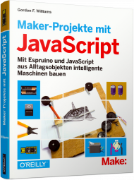 Maker-Projekte mit JavaScript, ISBN: 978-3-96009-077-9, Best.Nr. OR-077, erschienen 04/2018, € 16,95
