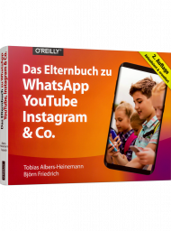 Das Elternbuch zu WhatsApp, YouTube, Instagram & Co., ISBN: 978-3-96009-081-6, Best.Nr. OR-081, erschienen 08/2018, € 19,90