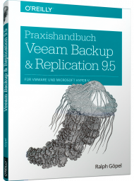 Praxishandbuch Veeam Backup & Replication 9.5, ISBN: 978-3-96009-082-3, Best.Nr. OR-082, erschienen 08/2018, € 32,90