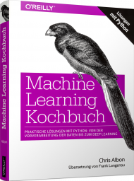 Machine Learning Kochbuch, ISBN: 978-3-96009-090-8, Best.Nr. OR-090, erschienen 03/2019, € 36,90