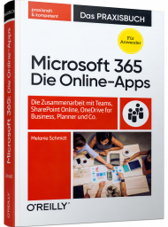 Microsoft 365: Die Online-Apps, ISBN: 978-3-96009-102-8, Best.Nr. OR-102, erschienen 05/2020, € 39,90
