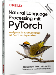 Natural Language Processing mit PyTorch, ISBN: 978-3-96009-118-9, Best.Nr. OR-118, erschienen 12/2019, € 36,90