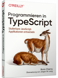 Programmieren in TypeScript, ISBN: 978-3-96009-122-6, Best.Nr. OR-122, erschienen 11/2019, € 34,90
