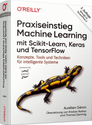 Praxiseinstieg Machine Learning mit Scikit-Learn & TensorFlow, ISBN: 978-3-96009-124-0, Best.Nr. OR-124, erschienen 07/2020, € 49,90