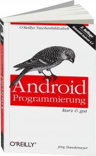 Android Programmierung - kurz & gut, ISBN: 978-3-95561-463-8, Best.Nr. OR-463, erschienen 11/2013, € 12,90