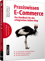 OR-508, Praxiswissen E-Commerce von O�Reilly, 541 S., EUR 39,90 (11/2014), 3-95561-508-1