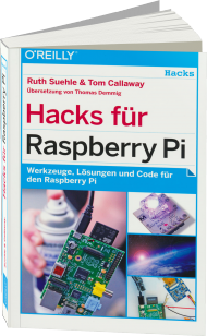 Hacks für Raspberry Pi, ISBN: 978-3-95561-632-8, Best.Nr. OR-632, erschienen 06/2014, € 27,90