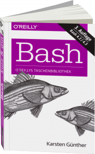 Bash - kurz & gut, ISBN: 978-3-95561-764-6, Best.Nr. OR-764, erschienen 04/2014, € 12,90