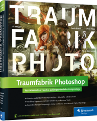 Traumfabrik Photoshop, ISBN: 978-3-8362-3856-4, Best.Nr. RW-3856, erschienen 01/2016, € 39,90