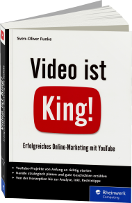 Video ist King! - Erfolgreiches Online-Marketing mit YouTube, ISBN: 978-3-8362-3925-7, Best.Nr. RW-3925, erschienen 04/2016, € 34,90