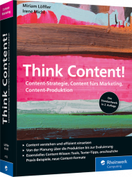 Think Content!, ISBN: 978-3-8362-4152-6, Best.Nr. RW-4152, erschienen 10/2019, € 39,90