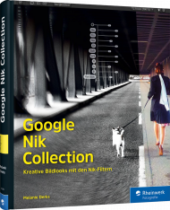 Google Nik Collection, ISBN: 978-3-8362-4399-5, Best.Nr. RW-4399, erschienen 05/2017, € 39,90