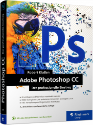 Adobe Photoshop CC - Der professionelle Einstieg, ISBN: 978-3-8362-5677-3, Best.Nr. RW-5677, erschienen 10/2017, € 29,90