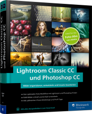 Lightroom Classic CC und Photoshop CC, ISBN: 978-3-8362-5885-2, Best.Nr. RW-5885, erschienen 04/2018, € 39,90