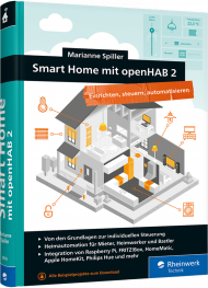 Smart Home mit openHAB 2, ISBN: 978-3-8362-5976-7, Best.Nr. RW-5976, erschienen 09/2018, € 39,90