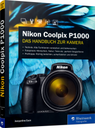 Nikon Coolpix P1000, ISBN: 978-3-8362-6797-7, Best.Nr. RW-6797, erschienen 03/2019, € 34,90