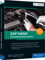 SAP HANA - Datenbankadministration, ISBN: 978-3-8362-6850-9, Best.Nr. RW-6850, erschienen 07/2019, € 89,90