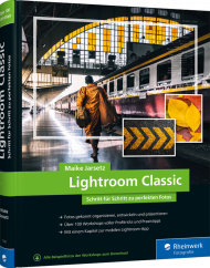 Lightroom Classic, ISBN: 978-3-8362-7126-4, Best.Nr. RW-7126, erschienen 01/2020, € 39,90