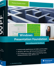 Windows Presentation Foundation - Das umfassende Handbuch, ISBN: 978-3-8362-7201-8, Best.Nr. RW-7201, erschienen 10/2019, € 54,90
