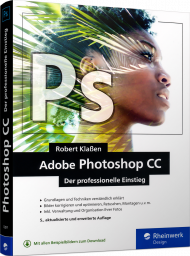 Adobe Photoshop CC - Der professionelle Einstieg, ISBN: 978-3-8362-7297-1, Best.Nr. RW-7297, erschienen 11/2019, € 34,90