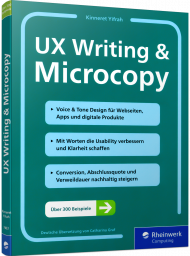UX Writing & Microcopy, ISBN: 978-3-8362-7403-6, Best.Nr. RW-7403, erschienen 01/2020, € 29,90