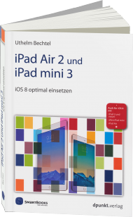 iPad Air 2 und iPad mini 3, ISBN: 978-3-86490-246-8, Best.Nr. SM-246, erschienen 12/2014, € 24,90