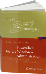 PowerShell für die Windows-Administration, ISBN: 978-3-658-02963-0, Best.Nr. SP-02963, erschienen 12/2014, € 44,99