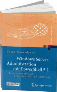 Windows Server-Administration mit PowerShell 5.1, ISBN: 978-3-658-17665-5, Best.Nr. SP-17665, erschienen 08/2017, € 39,99