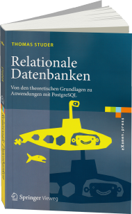 Relationale Datenbanken, ISBN: 978-3-662-46570-7, Best.Nr. SP-46570, erschienen 02/2016, € 29,99