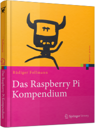 Das Raspberry Pi Kompendium, ISBN: 978-3-642-54910-6, Best.Nr. SP-54910, erschienen 08/2014, € 54,99