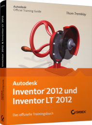 Autodesk Inventor und Inventor LT 2012 - Official Training Guide, Best.Nr. SY-76014, € 59,95