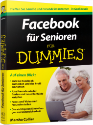 Facebook für Senioren für Dummies, ISBN: 978-3-527-70836-9, Best.Nr. WL-70836, erschienen 04/2012, € 16,95
