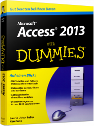Microsoft Access 2013 für Dummies, ISBN: 978-3-527-70930-4, Best.Nr. WL-70930, erschienen 08/2013, € 19,99