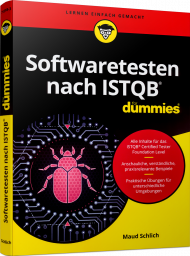 Softwaretesten nach ISTQB für Dummies, ISBN: 978-3-527-71518-3, Best.Nr. WL-71518, erschienen 04/2019, € 26,99