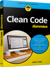 Clean Code für Dummies, ISBN: 978-3-527-71634-0, Best.Nr. WL-71634, erschienen 06/2020, € 22,00